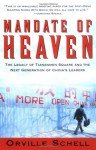 Mandate of Heaven: A New Generation of Entrepreneurs, Dissidents, Bohemians, and Technocrats Lays Claim to China's Future - Orville Schell