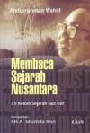 Membaca Sejarah Lama: 25 Kolom Sejarah Nusantara Gus Dur - Abdurrahman Wahid, A. Mustofa Bisri