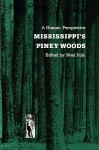 Mississippi's Piney Woods: A Human Perspective - Noel Polk