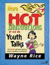 More Hot Illustrations for Youth Talks - Wayne Rice