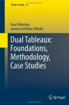 Dual Tableaux: Foundations, Methodology, Case Studies (Trends in Logic) - Ewa Orlowska, Joanna Goli?ska Pilarek