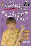 The Revenge Files of Alistair Fury: Dead Dad Dog - Jamie Rix
