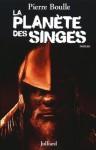 La planète des singes (French Edition) - Pierre Boulle