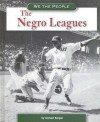 The Negro Leagues (We the People) - Michael Burgan
