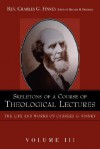 Skeletons of a Course of Theological Lectures - Charles Grandison Finney, Richard M. Friedrich