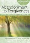 Abandonment to Forgiveness - Michelle Borquez, Michelle Moore, Paige Henderson