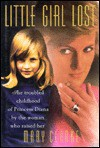 Little Girl Lost: The Troubled Childhood of Princess Diana by the Woman Who Raised Her - Mary Clarke