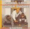 Crawl Low Under Smoke - Lucia Raatma