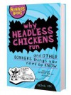 Why Headless Chickens Run and Other Bonkers Things You Need to Know - Michael Cox, Clive Goddard