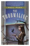 The Tourmaline (A Princess of Roumania) - Paul Park