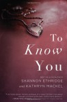 To Know You - Shannon Ethridge, Kathryn Mackel