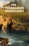 The Pendragon Inheritance - Gavin Chappell