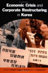Economic Crisis and Corporate Restructuring in Korea: Reforming the Chaebol - Stephan Haggard
