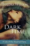 Dark Time - Phaedra Weldon