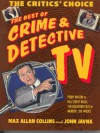 The Critics' Choice: The Best of Crime and Detective TV - Max Allan Collins, John Javna