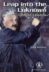 Leap Into the Unknown: Albert Einstein - Margo Sorenson