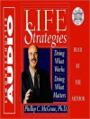 Life Strategies: Doing What Works Doing What Matters (Audio) - Phillip C. McGraw