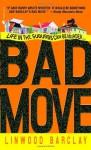 Bad Move - Linwood Barclay