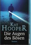 Die Augen des Bösen - Kay Hooper, Alice Jakubeit