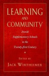 Learning and Community: Jewish Supplementary Schools in the Twenty-First Century (Brandeis Series in American Jewish History, Culture, and Life) - Jack Wertheimer