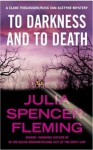 To Darkness and to Death: A Clare Fergusson and Russ Van Alstyne Mystery (Clare Fergusson and Russ Van Alstyne Mysteries) - Julia Spencer-Fleming