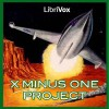 X Minus One Project - Frederik Pohl, Philip K. Dick, Robert Sheckley, Fritz Leiber, Clifford D. Simak, Alan E. Nourse, H.L. Gold, H. Beam Piper, Gregg Margarite, Juli Carter
