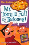Mr. Tony Is Full of Baloney! (My Weird School Daze, #11) - Dan Gutman, Jim Paillot