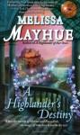 A Highlander's Destiny - Melissa Mayhue