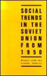 Social Trends In The Soviet Union From 1950 - Michael Ryan, Richard Prentice