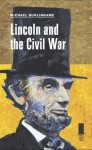 Lincoln and the Civil War (Concise Lincoln Library) - Michael Burlingame