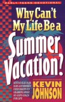 Why Can't My Life Be a Summer Vacation? - Kevin Johnson