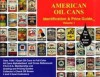 American Oil Cans: Identification and Price Guide - Tom Allen