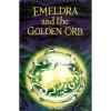 Emeldra and the Golden Orb - C.H. Proffitt