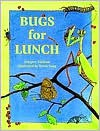 Bugs for Lunch - Margery Facklam, Sylvia Long