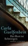 Der Rest Ist Schweigen Roman - Carla Guelfenbein, Svenja Becker