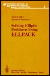 Solving Elliptic Problems Using Ellpack - J. Rice