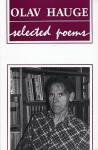 Olav Hauge: Selected Poems - Olav H. Hauge, Robin Fulton