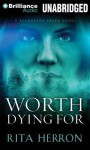 Worth Dying for - Rita Herron