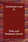 Alcibiades 1-2 - Plato, Benjamin Jowett