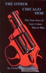 Other Chicago Mob, The: The True Story of Gary Cohen Man in Blue - Verne Elliot Glassman