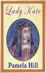 Lady Kate - Pamela Hill
