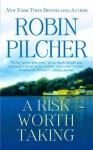 A Risk Worth Taking - Robin Pilcher