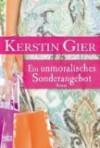 Ein unmoralisches Sonderangebot : Roman - Kerstin Gier