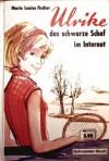 Ulrike, das schwarze Schaf im Internat - Marie Louise Fischer, Ulrike Zehe-Weinberg