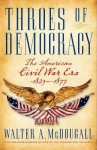 Throes of Democracy - Walter A. McDougall