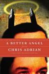 A Better Angel: Stories - Chris Adrian