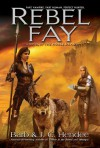 Rebel Fay - Barb Hendee, J.C. Hendee