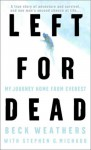 Left For Dead: My Journey Home From Everest - Beck Weathers