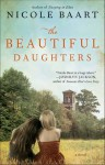 The Beautiful Daughters: A Novel - Nicole Baart