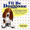 I'll Be Doggone: A Tail-Wagging Triubte to Man's Best Friend - Ken Beck, Terry Beck